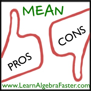 Mean Pros and Cons