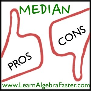 Median Pros and Cons